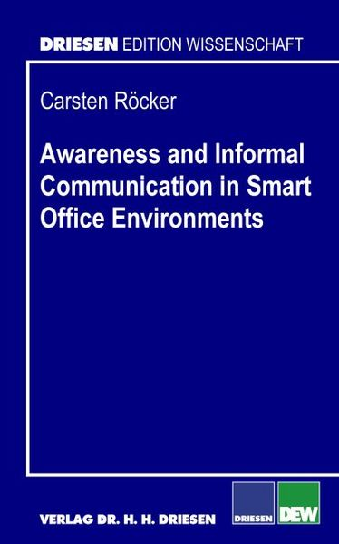 Awareness and Informal Communication in Smart Office Environments | Dodax.ch
