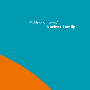 Wohlstandstraum / Nuclear Family | Dodax.ch