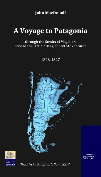 A Voyage to Patagonia through the Straits of Magellan aboard the H.M.S. 'Beagle' and 'Adventure' (1826-1827) | Dodax.ch