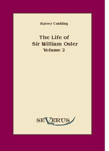 The life of Sir William Osler, Volume 2 | Dodax.co.uk