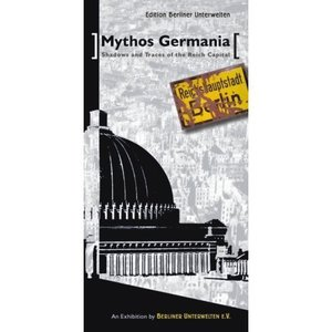 Mythos Germania - Shadows and Traces of the Reich Capital | Dodax.com
