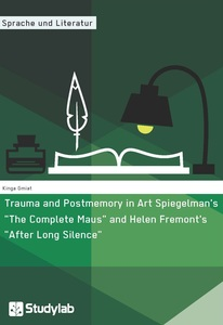 """Trauma and Postmemory in Art Spiegelman's """"The Complete Maus"""" and Helen Fremont's """"After Long Silence"""" 