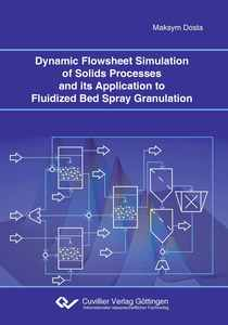 Dynamic Flowsheet Simulation of Solids Processes and its Application to Fluidized Bed Spray Granulation | Dodax.ch