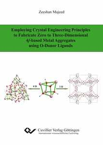 Employing Crystal Engineering Principles to Fabricate Zero to Three-Dimensional 4f-based Metal Aggregates using O-Donor Ligands | Dodax.ch