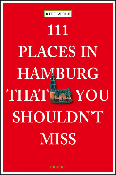 111 Places in Hamburg that shouldn't you shouldn't miss | Dodax.ch
