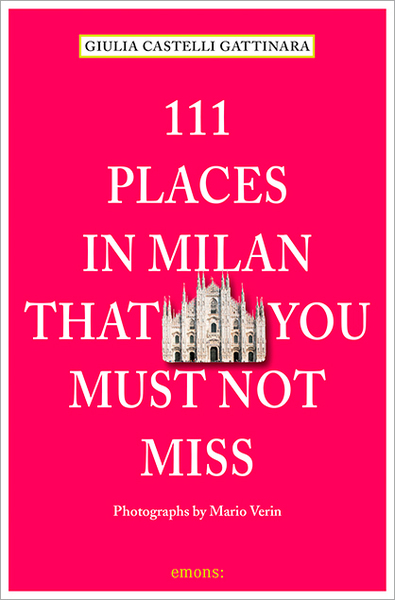 111 Places in Milan that you muss not miss | Dodax.at