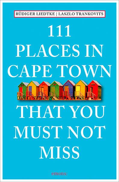 111 Places in Cape Town that you must not miss. 111 Orte in Kapstadt, die man gesehen haben muss | Dodax.at