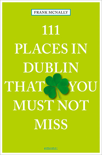 111 Places in Dublin that you must not miss | Dodax.ch