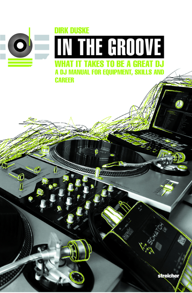 In The Groove - What It Takes To Be A Great DJ | Dodax.at