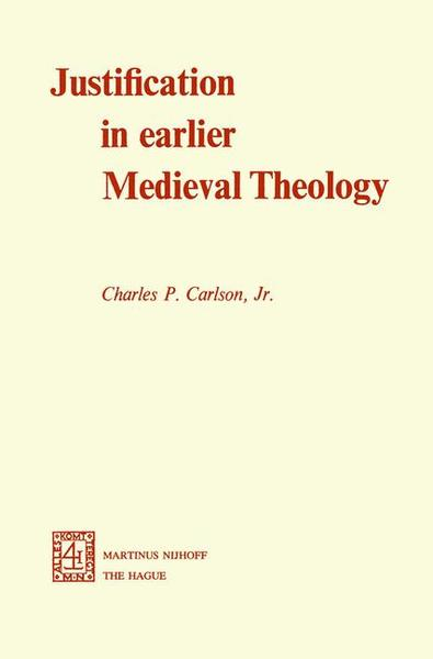 Justification in Earlier Medieval Theology | Dodax.at