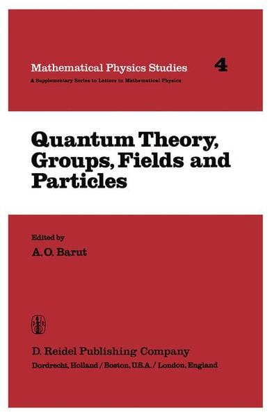 Quantum Theory, Groups, Fields and Particles | Dodax.ch