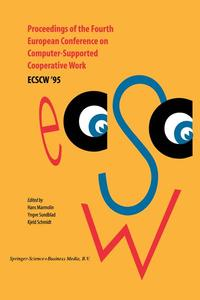 Proceedings of the Fourth European Conference on Computer-Supported Cooperative Work ECSCW '95 | Dodax.pl
