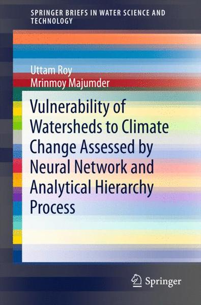 Vulnerability of Watersheds to Climate Change Assessed by Neural Network and Analytical Hierarchy Process | Dodax.ch